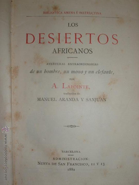 Libros antiguos: LOS DESIERTOS AFRICANOS, POR A. LAPOINTE. BARCELONA 1881 - Foto 3 - 52748943