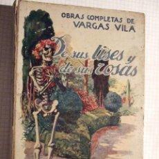 Libros antiguos: DE SUS LISES Y DE SUS ROSAS - J.M. VARGAS VILA - SOPENA 1931 - 256 PAGINAS - TAPA DURAS. Lote 52750997