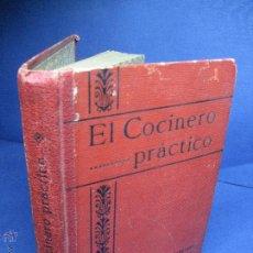 Libros antiguos: CALATRAVA, FELIPE DE. EL COCINERO PRÁCTICO. NOVÍSIMO MANUAL DE COCINA [C.1905]. Lote 52753708