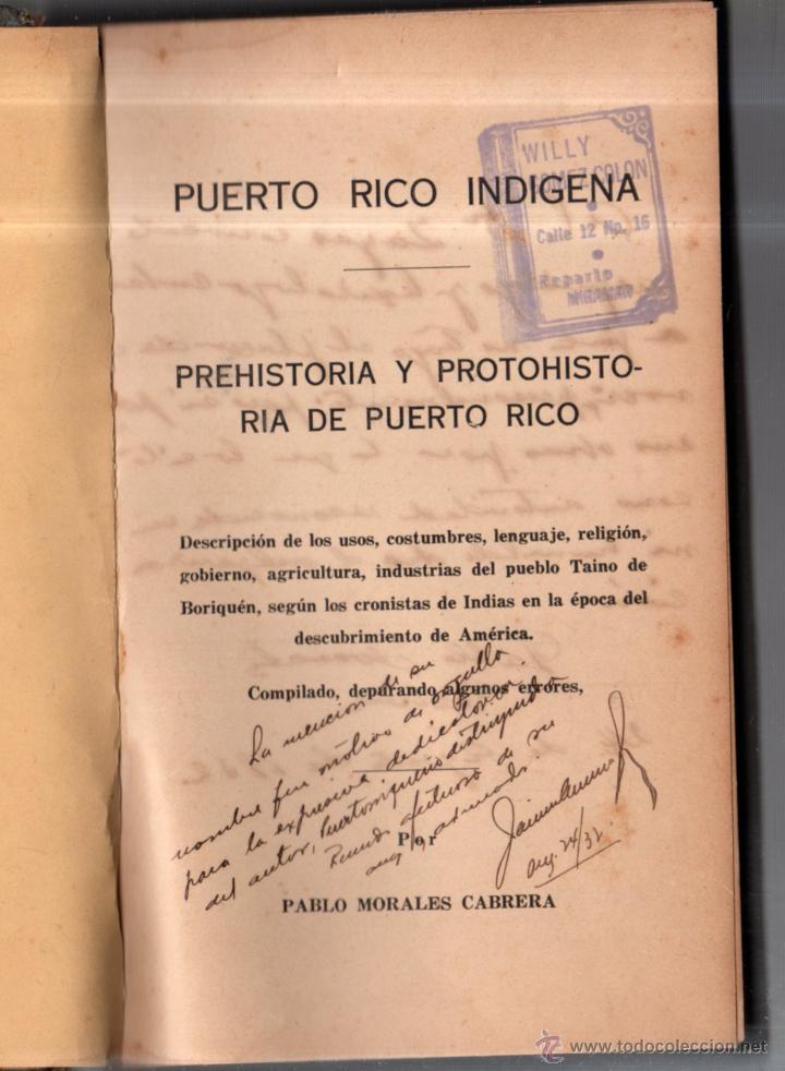 Libros antiguos: PUERTO RICO INDIGENA. PREHISTORIA Y PROTOHISTORIA DE PUERTO RICO. PABLO MORALES CABRERA. LEER - Foto 3 - 52808692