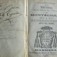 Libros antiguos: COMPENDIO DE LA HISTORIA QUE BAJO EL TÍTULO DE MONTSERRAT MIGUEL MUNTADAS 1877 GRABADOS. Lote 52819418