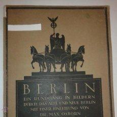 Libros antiguos: BERLIN EIN RUNDGANG IN BILDERN 19-- DR. MAX OSBORN FOTOGRAFÍAS ANTIGUAS DE BERLIN. Lote 52819493