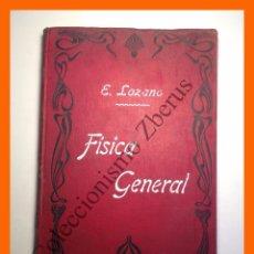 Libros antiguos: ELEMENTOS DE FISICA GENERAL - TOMO II - EDUARDO LOZANO PONCE DE LEON. Lote 52847631