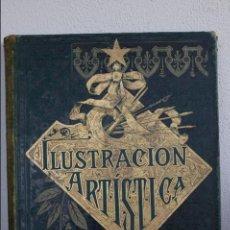 Libros antiguos: LA ILUSTRACION ARTISTICA - PERIODICO SEMANAL DE LITERATURA, ARTES Y CIENCIAS. Lote 52871322