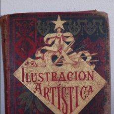 Libros antiguos: LA ILUSTRACION ARTISTICA - PERIODICO SEMANAL DE LITERATURA, ARTES Y CIENCIAS.. Lote 52871401