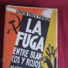 Libros antiguos: LA FUGA ENTRE BLANCOS Y ROJOS O LA TRAGEDIA RUSA 1919 - 1920. Lote 52903082
