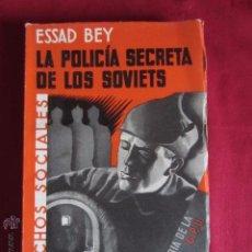 Libros antiguos: LA POLICÍA DE LOS SOVIETS - 1917- 1933 - HISTORIA DE LA G.P.U - 1935. Lote 52931910