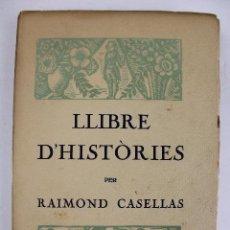 Libros antiguos: L- 2787. LLIBRE D'HISTÒRIES. PER RAIMOND CASELLAS. EDITORIAL CATALANA. ANY 1919.. Lote 89364775