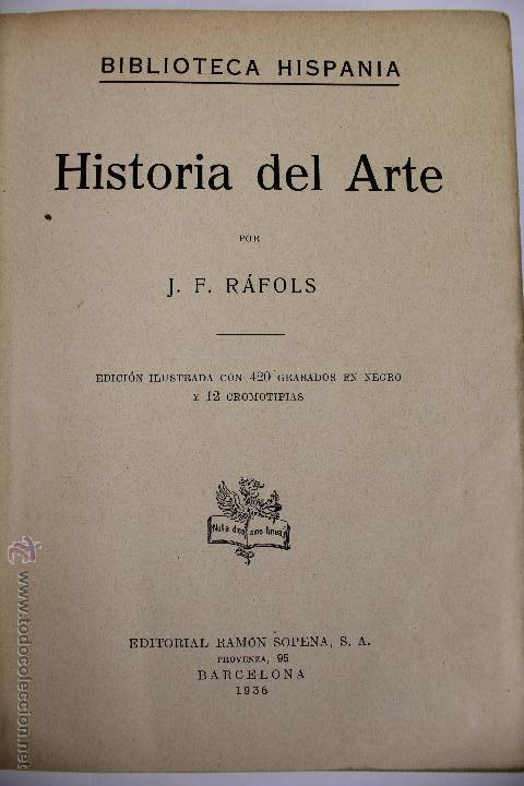 L-2798. HISTORIA DEL ARTE. J. F. RAFOLS. BIBLIOTECA HISPANIA. ED. RAMON SOPENA. AÑO 1936. BARCELONA. (Libros Antiguos, Raros y Curiosos - Historia - Otros)