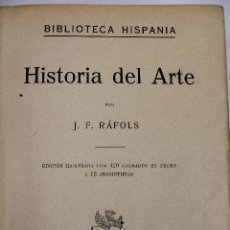Libros antiguos: L-2798. HISTORIA DEL ARTE. J. F. RAFOLS. BIBLIOTECA HISPANIA. ED. RAMON SOPENA. AÑO 1936. BARCELONA.. Lote 52939345