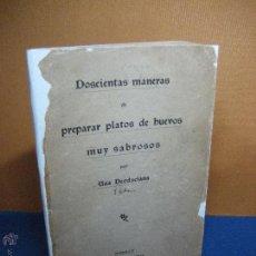 Libros antiguos: DEODACIANA, UNA. DOSCIENTAS FORMAS DE PREPARAR PLATOS DE HUEVOS MUY SABROSOS. C.1900. Lote 52948841