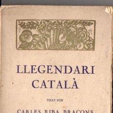 Libros antiguos: CARLES RIBA : LLEGENDARI CATALÀ (CATALANA, 1920) AÚN SIN DESBARBAR. Lote 52953741