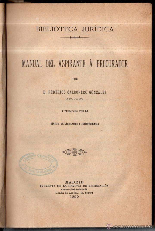 MANUAL DEL ASPIRANTE A PROCURADOR. FEDERICO CARBONERO GONZALEZ. MADRID. 1890. LEER (Libros Antiguos, Raros y Curiosos - Ciencias, Manuales y Oficios - Otros)