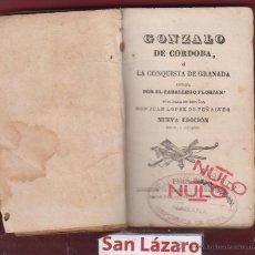 Libros antiguos: GONZALO DE CÓRDOBA O LA CONQUISTA DE GRANADA CABALLERO FLORIÁN 1863 306 PÁG LIBRERÍA GARNIER LH190. Lote 52977398