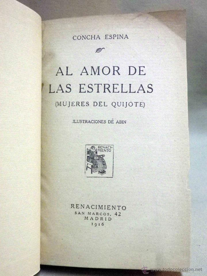 Libros antiguos: LIBRO, AL AMOR DE LAS ESTRELLAS, MUJERES DEL QUIJOTE, CONCHA ESPINA, RENACIMIENTO 1916, 1ª EDICION - Foto 4 - 53004786
