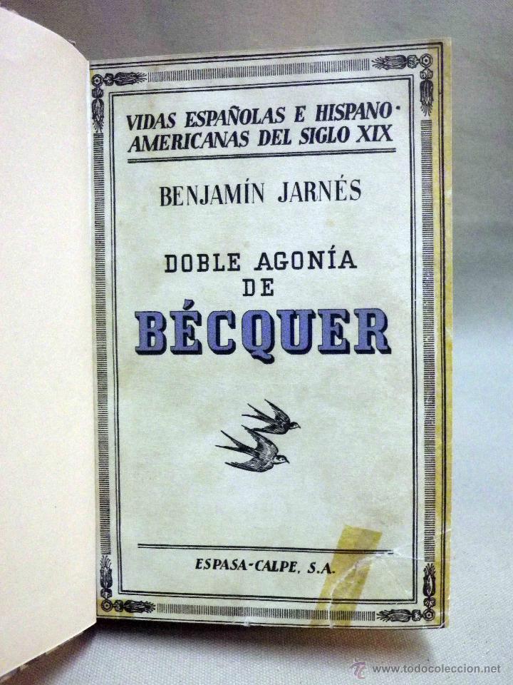 LIBRO, DOBLE AGONIA DE BECQUER, BENJAMIN JARNES, ESPASA CALPE, 1ª EDICION, 1936 (Libros Antiguos, Raros y Curiosos - Literatura - Otros)