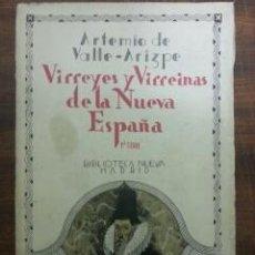 Libros antiguos: VIRREYES Y VIRREINAS DE LA NUEVA ESPAÑA. ARTEMIO DE VALLE-ARIZPE, 1933. Lote 53017024