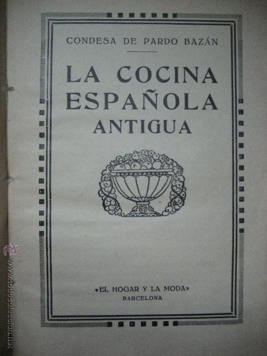 PARDO BÁZAN, CONDESA DE. LA COCINA ESPAÑOLA ANTIGUA [2ª ED.] (Libros Antiguos, Raros y Curiosos - Cocina y Gastronomía)