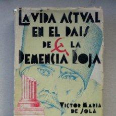 Libros antiguos: LA VIDA ACTUAL EN EL PAIS DE LA DEMENCIA ROJA, 3ª EDICION - DEDICATORIA AUTOGRAFIADA DEL AUTOR. Lote 53090196