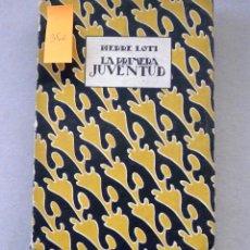Libros antiguos: LA PRIMERA JUVENTUD - PIERRE LOTI, 1921 - EDITORIAL ESTRELLA - 1ª ED.. Lote 53090677