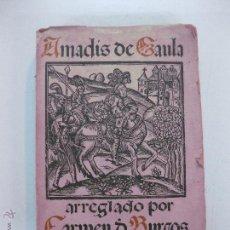 Libros antiguos: AMADIS DE GAULA ARREGLADO POR CARMEN DE BURGOS. EDITORIAL SEMPERE. VALENCIA.. Lote 53101048