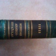 Libros antiguos: LIBRO UNICO LA DINASTIAS ARÁBIGO-ESPAÑOLAS ANTONIO VIVES Y ESCUDERO 1893 MADRID P-V-P- 1243 EU ORIGI. Lote 43476369