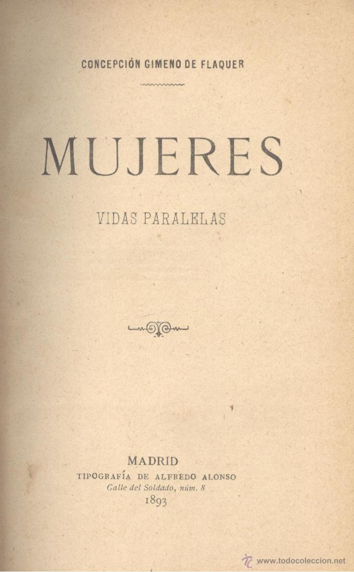 CONCEPCIÓN GIMENO DE FLAQUER. MUJERES. VIDAS PARALELAS. MADRID, 1893. S5 (Libros Antiguos, Raros y Curiosos - Literatura - Otros)