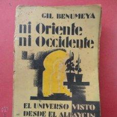 Livres anciens: NI ORIENTE NI OCCIDENTE. EL UNIVERSO VISTO DESDE EL ALBAYZIN. GIL BENUMEYA.. Lote 53140343