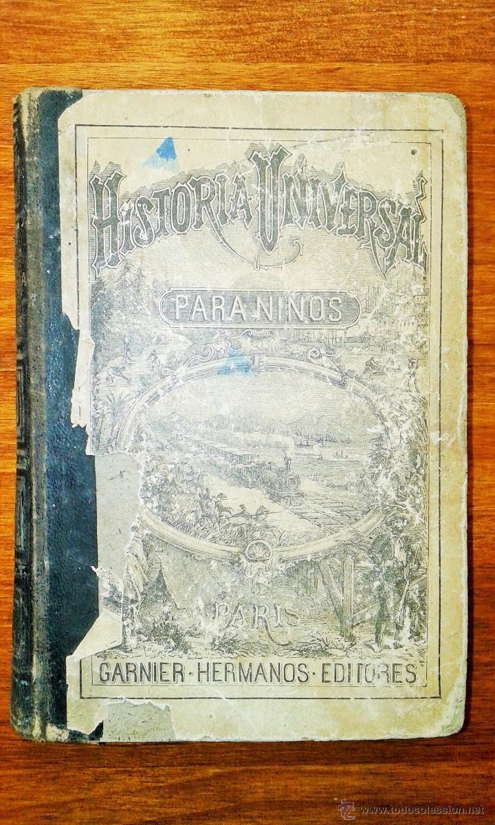 ANTIGUO LIBRO HISTORIA UNIVERSAL PARA NIÑOS. MANTILLA. 1885 (Libros Antiguos, Raros y Curiosos - Historia - Otros)