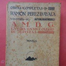 Livres anciens: A. M. D. G. LA VIDA EN UN COLEGIO DE JESUITAS. RAMÓN PEREZ DE AYALA. 1923. Lote 53147509