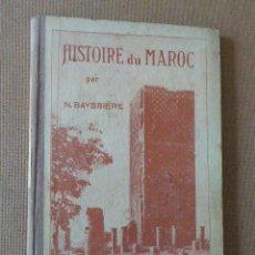Libros antiguos: HISTOIRE DU MAROC. N. BAYSSIERE. LIBR. A. HATIER. PARIS. 132 PP. ILUSTRADO. MAPA DESPLEGABLE.. Lote 53151716