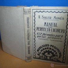 Libros antiguos: SOLER Y MONÉS, A. MANUAL DEL PERFECTO COCINERO: 672 FÓRMULAS PARA GUISAR PICHONES... [1ª ED.] 1930. Lote 53159216
