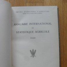 Libros antiguos: ANNUAIRE INTERNATIONAL DE STATISTIQUE AGRICOLE 1910. EN FRANCES. Lote 53180817