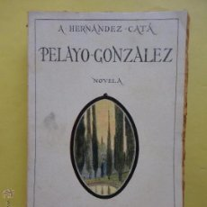 Libros antiguos: PELAYO GONZALEZ. A. HERNANDEZ CATÁ. 1922. Lote 53220377