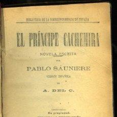 Libros antiguos: PABLO SAUNIERE: EL PRÍNCIPE CACHEMIRA. VERSIÓN ESPAÑOLA DE A. DEL C.. Lote 53222318
