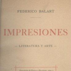 Libros antiguos: FEDERICO BALART. IMPRESIONES. LITERATURA Y ARTE. MADRID, 1894.. Lote 53224992