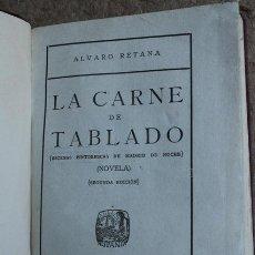 Libros antiguos: LA CARNE DE TABLADO. (ESCENAS PINTORESCAS DE MADRID DE NOCHE). NOVELA. RETANA (ÁLVARO). Lote 53255262