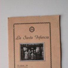 Libros antiguos: LA SANTA INFANCIA, SU OBJETO, SU ORIGEN, SU NATURALEZA, 1923. IMPRENTA ALDECOA BURGOS. Lote 53278179