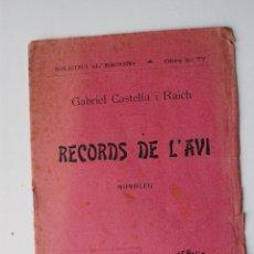 Libros antiguos: RECORDS DE L'AVI (MONOLEG) GABRIEL CASTELLÁ I RAICH. BIBLIOTECA L'ESCON Nº 77. 1914. Lote 53278312