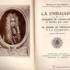 Libros antiguos: M. DE VILLA URRUTIA : EMBAJADA DEL MARQUÉS DE COGOLLUDO / EL DUQUE DE MEDINACELI Y GEORGINA (1927). Lote 85981119