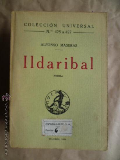 ILDARIBAL: POR ALFONSO MASERAS. AÑO 1.921 (Libros antiguos (hasta 1936), raros y curiosos - Literatura - Narrativa - Otros)