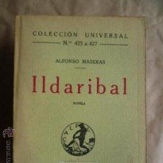 Libros antiguos: ILDARIBAL: POR ALFONSO MASERAS. AÑO 1.921. Lote 30636091
