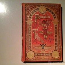 Libros antiguos: CRISTÓBAL SCHMID. FRIDOLIN EL BUENO THIERRY EL MALO.1ª ED. (CA.1890) CALLEJA.ILUST: ORTEGA HERNÁNDEZ. Lote 53378865