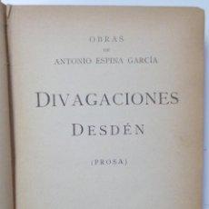 Libros antiguos: ANTONIO ESPINA GARCIA // DIVAGACIONES. DESDÉN // 1919 // PRIMERA EDICIÓN. Lote 53382837