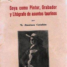 Libros antiguos: CENTENARIO DE GOYA 1927. ZARAGOZA. ´GOYA COMO PINTOR, GRABADOR Y LITÓGRAFO DE ASUNTOS TAURINOS´.. Lote 53411942