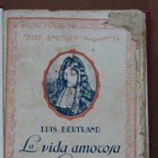 Libros antiguos: LA VIDA AMOROSA DE LUIS XIV, LUIS BERTRAND. Lote 53419413
