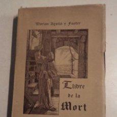 Libros antiguos: LLIBRE DE LA MORT - MARIAN AGUILÓ I FUSTER. Lote 53419628