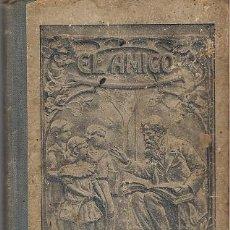Libros antiguos: EL AMIGO (JUAN PAZZI 1928). Lote 53424593