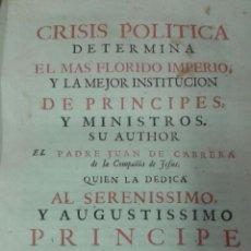 Libros antiguos: CRISIS POLITICA DETERMINA EL MÁS FLORIDO IMPERIO DEDICADO LUIS I PRÍNCIPE DE ASTURIAS 1719. Lote 53449386