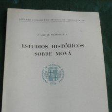 Libros antiguos: ESTUDIOS HISTORICOS SOBRE MOYA (MOIA), SEGUNDO SUPLEMENTO TRIENAL DE MODILIANUM, DE LLOGARI PICANYOL. Lote 53494528